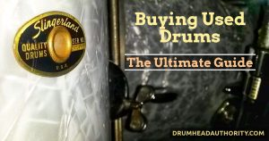 Buying Used Drums - The Ultimate Guide
