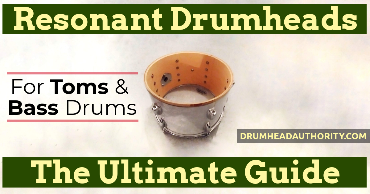 Resonant Tom & Bass Drumheads: Everything You Need To Know