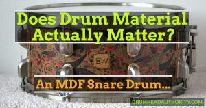 Does drum wood actually matter - an MDF snare drum