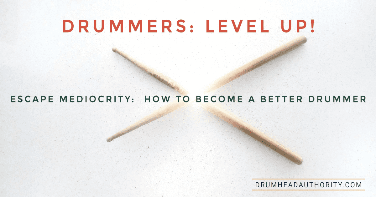Become A Better Drummer